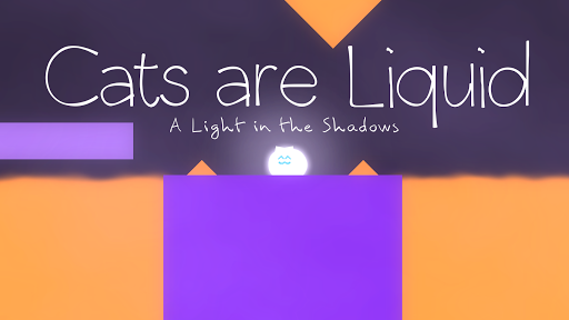 Download Cats are Liquid - A Light in the Shadows 1.6.14 APK For Android